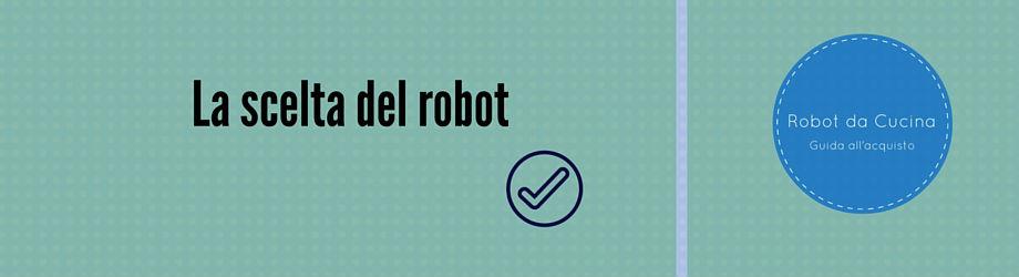 La scelta del robot da cucina